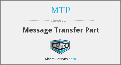 MTP - Message Transfer Part