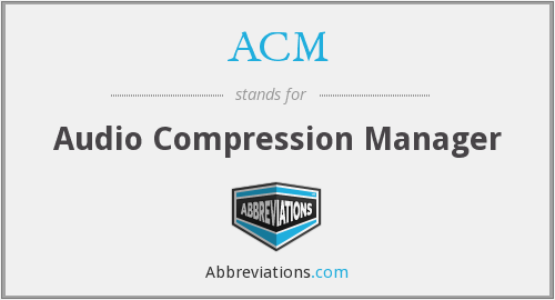 ACM - Audio Compression Manager