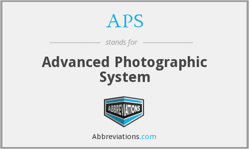 APS - Advanced Photographic System