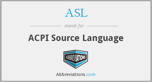 ASL - ACPI Source Language