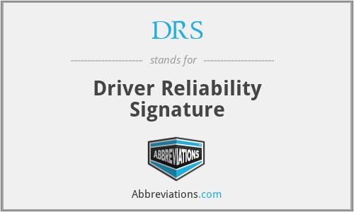 DRS - Driver Reliability Signature