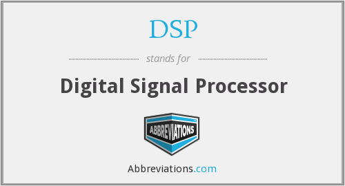 DSP - Digital Signal Processor