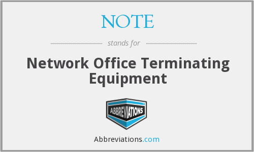 NOTE - Network Office Terminating Equipment