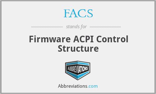 FACS - Firmware ACPI Control Structure