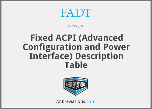 What does FADT stand for?