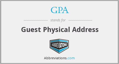 GPA - Guest Physical Address