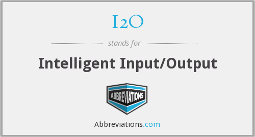 I2O - Intelligent Input/Output