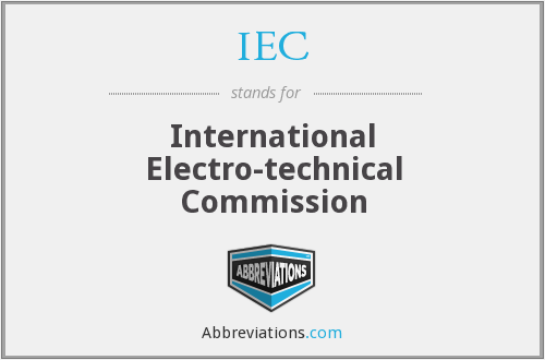 IEC - International Electro-technical Commission