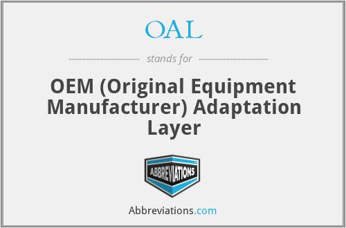 OAL - OEM (Original Equipment Manufacturer) Adaptation Layer
