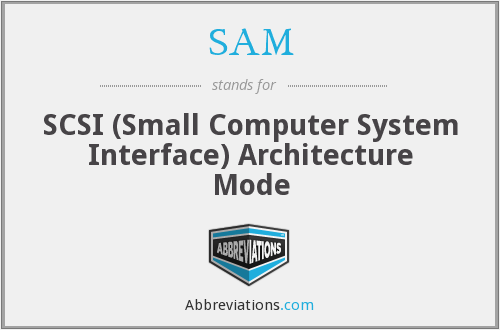 SAM - SCSI (Small Computer System Interface) Architecture Mode