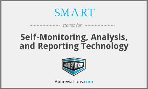 SMART - Self-Monitoring, Analysis, and Reporting Technology