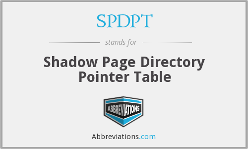SPDPT - Shadow Page Directory Pointer Table