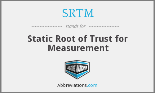 SRTM - Static Root of Trust for Measurement