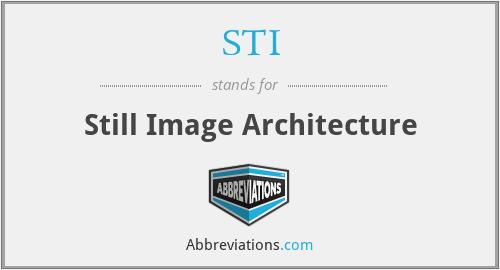 STI - Still Image Architecture