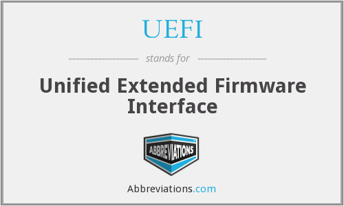UEFI - Unified Extended Firmware Interface