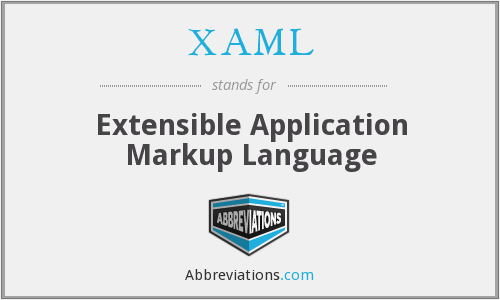 XAML - Extensible Application Markup Language