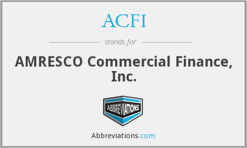 ACFI - AMRESCO Commercial Finance, Inc.