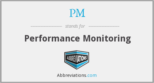 PM - Performance Monitoring