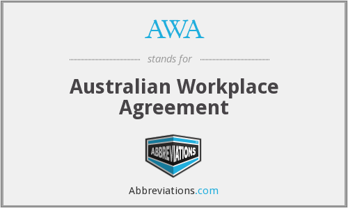 AWA - Australian Workplace Agreement