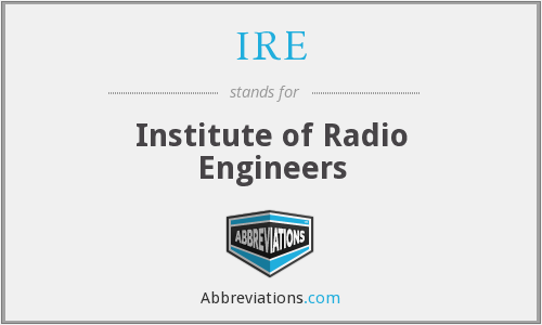 IRE - Institute of Radio Engineers