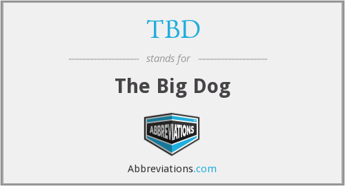 TBD - The Big Dog