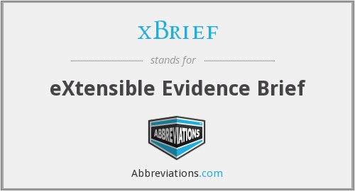 xBrief - eXtensible Evidence Brief