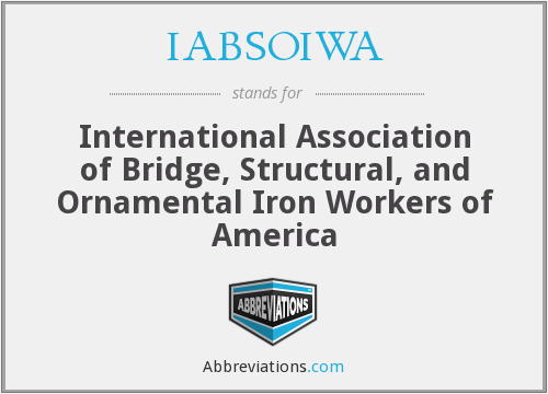 IABSOIWA - International Association of Bridge, Structural, and Ornamental Iron Workers of America