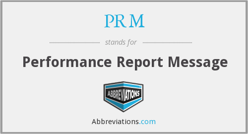 PRM - Performance Report Message