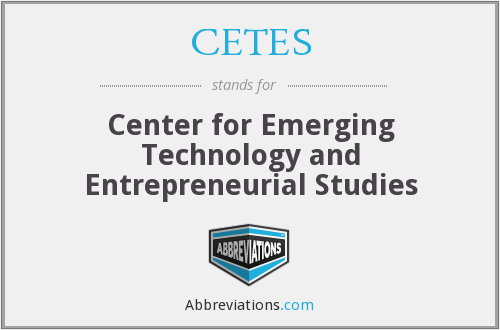 CETES - Center for Emerging Technology and Entrepreneurial Studies