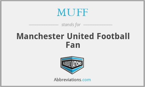MUFF - Manchester United Football Fan