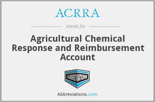 ACRRA - Agricultural Chemical Response and Reimbursement Account