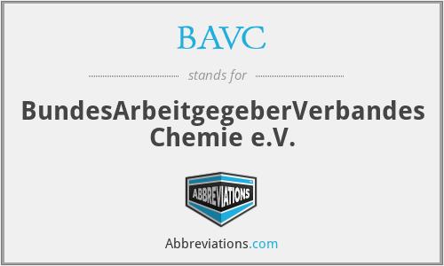 BAVC - BundesArbeitgegeberVerbandes Chemie e.V.