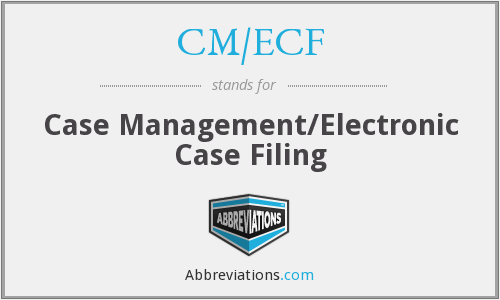 CM/ECF - Case Management/Electronic Case Filing
