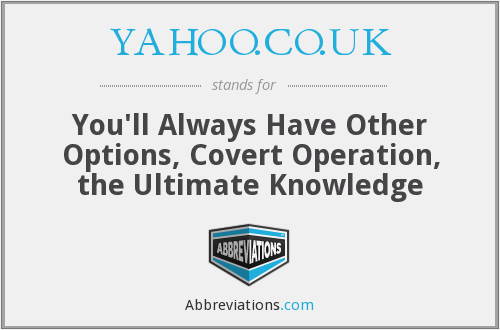 YAHOO.CO.UK - You'll Always Have Other Options, Covert Operation, the Ultimate Knowledge