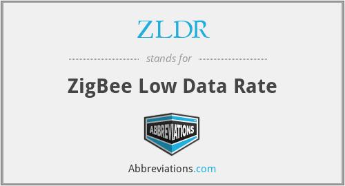 ZLDR - ZigBee Low Data Rate