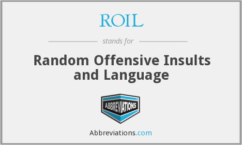 ROIL - Random Offensive Insults and Language