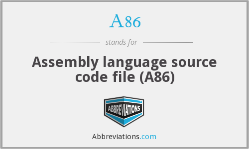 A86 - Assembly language source code file (A86)