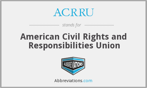 ACRRU - American Civil Rights and Responsibilities Union