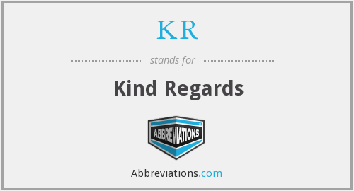 KR - Kind Regards