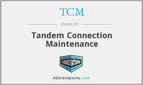 TCM - Tandem Connection Maintenance