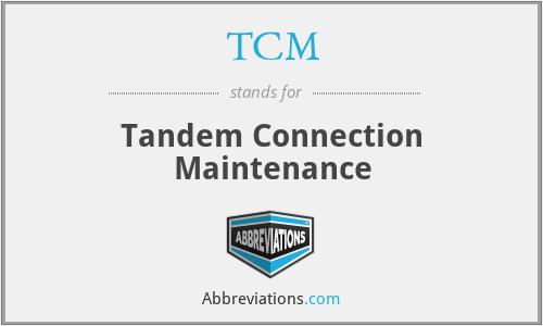 TCM - Tandem Connection Maintenance