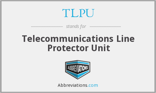 TLPU - Telecommunications Line Protector Unit