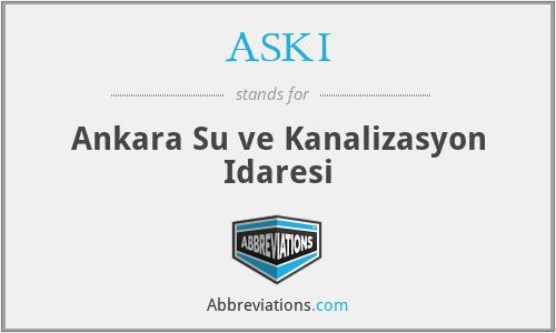 ASKI - Ankara Su ve Kanalizasyon Idaresi
