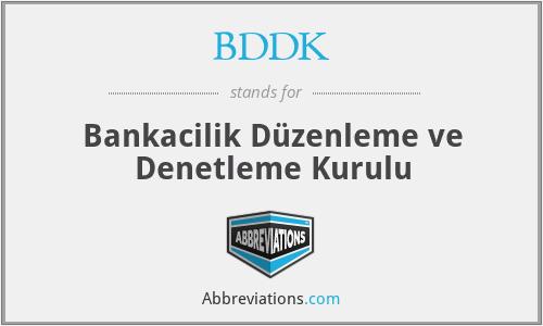 BDDK - Bankacilik Düzenleme ve Denetleme Kurulu