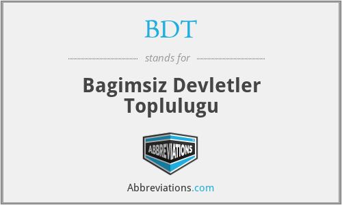 BDT - Bagimsiz Devletler Toplulugu