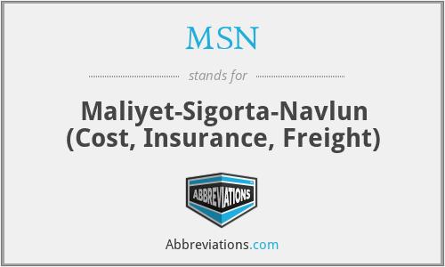 MSN - Maliyet-Sigorta-Navlun (Cost, Insurance, Freight)