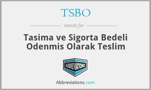 TSBO - Tasima ve Sigorta Bedeli Odenmis Olarak Teslim