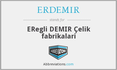 What does ERDEMIR stand for?