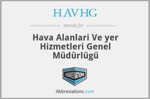 HAVHG - Hava Alanlari Ve yer Hizmetleri Genel Müdürlügü