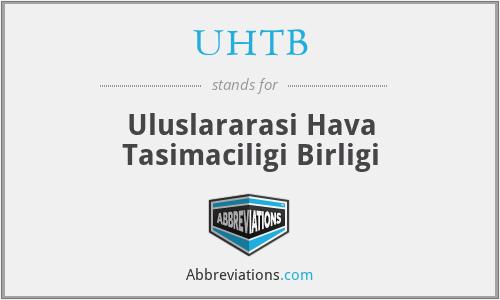 UHTB - Uluslararasi Hava Tasimaciligi Birligi